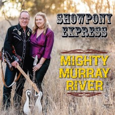 Showpony Express - Mighty Murray River (Instrumental / Vocal)